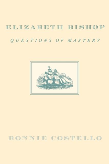 цены Elizabeth Bishop – Questions of Mastery (Paper)