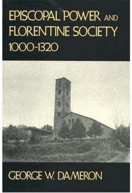 Episcopal Power & Florentine Society 1000–1320