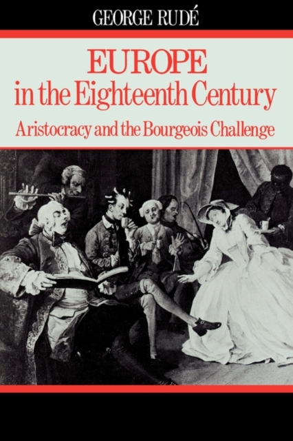 Europe in the Eighteenth Century – Aristocracy & The Bourgeois Challenge cultural types and spaces in eighteenth century english narratives