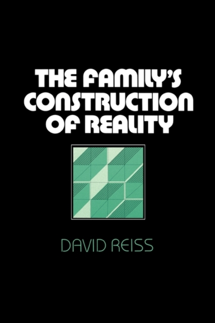 The Family?s Construction of Reality let s spin construction