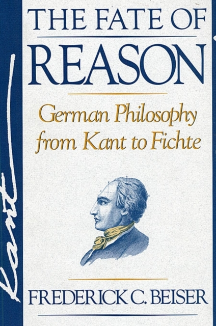 The Fate of Reason – German Philosophy from Kant to Fichte (Paper) kant after duchamp paper