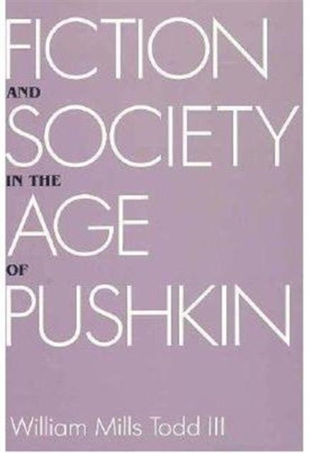 Fiction & Society in the Age of Pushkin – Ideology  Institutions & Narrative faulks on fiction