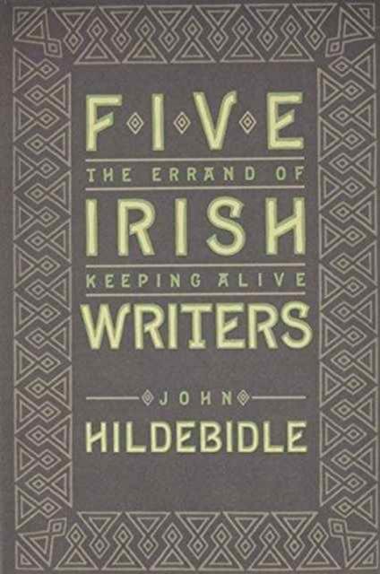 Five Irish Writers – The Errand of Keeping Alive the irish duke
