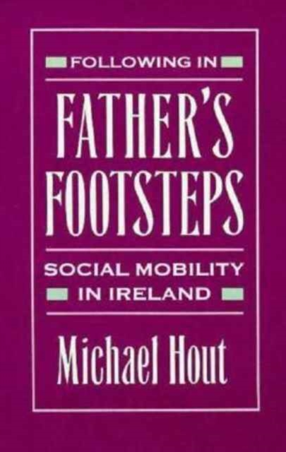 Following in Fathers Footsteps – Social Mobility in Ireland space and mobility in palestine