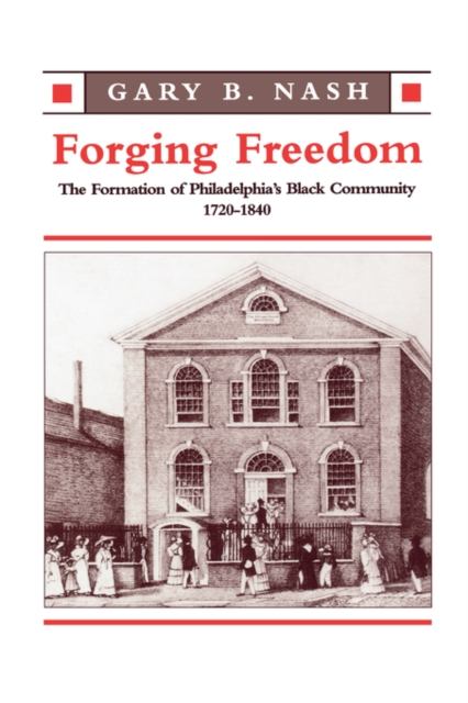 Forging Freedom – The Formation of Philadelphia Black Community 1720–1840 (Paper) mart laar the power of freedom