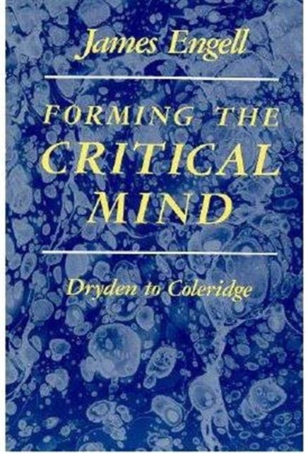 Forming the Critical Mind – Dryden to Coleridge the troubled mind