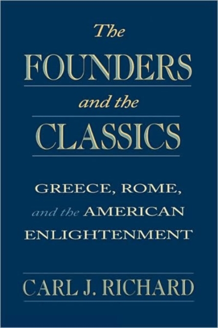 The Founders & the Classics – Greece, Rome & the American Enlightenment (Paper)