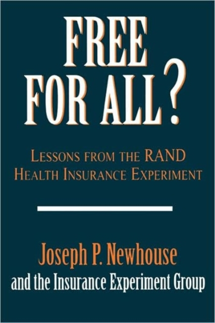 Free for All ? – Lessons from the Rand Health Insurance Experiment (Paper) scott  kays five key lessons from top money managers