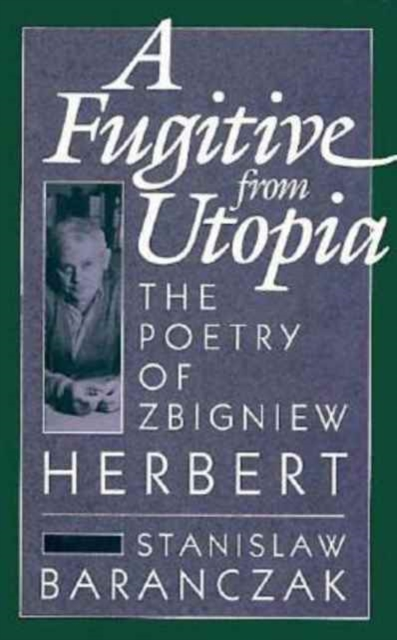 A Fugitive from Utopia  – The Poetry of Zbignew Herbert herbert george wells the war of the worlds