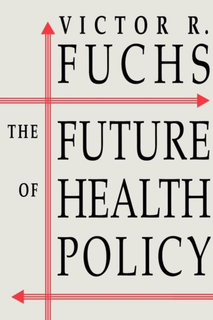 The Future of Health Policy (Paper)