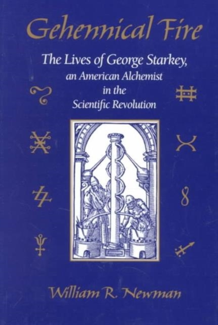 Gehennical Fire – The Lives of George Starkey an American Alchemist in the Scientific Revolution tobias george smollett the history of england from the revolution in 1688 to the death of george the second vol 1