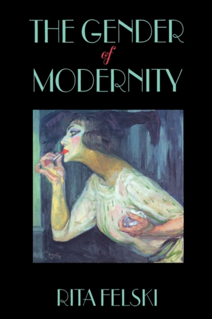 The Gender of Modernity (Paper) michael willmott complicated lives the malaise of modernity
