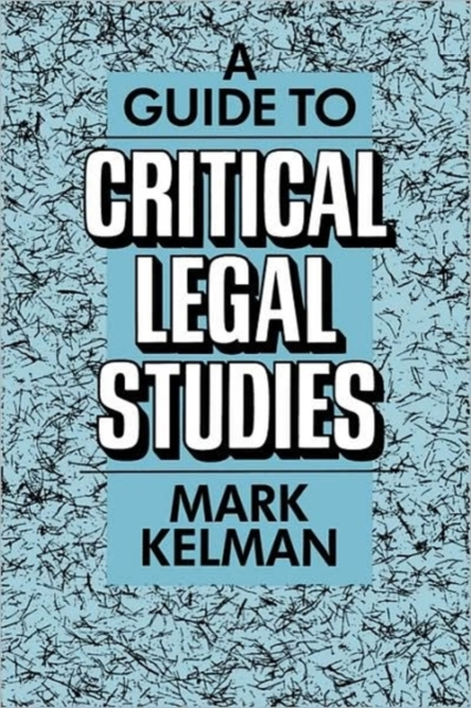 A Guide to Critical Legal Studies (Paper) (OISC)