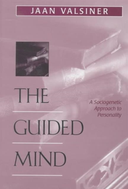 The Guided Mind – A Sociogenetic Approach to Personality the troubled mind