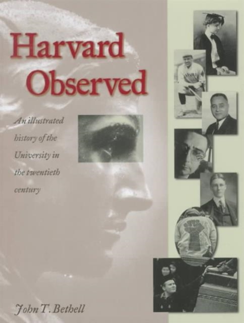 Harvard Observed – An Illustrated History of the University in the Twentieth Century pimlico history of 20th century