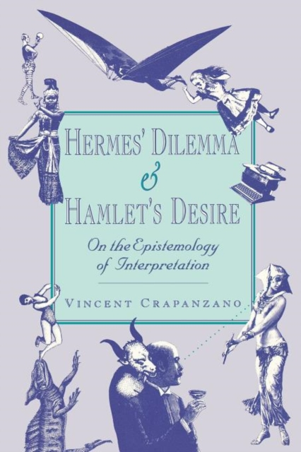 Hermes? Dilemma & Hamlet?s Desire – On the Epistemology of Interpretation (Paper)