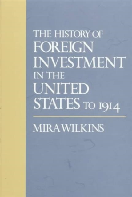 The History of Foreign Investment in the United State to 1914 chinese outward investment and the state the oli paradigm perspective
