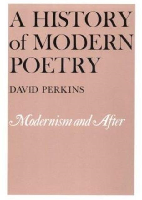 A History of Modern Poetry – Modernism & After (Paper) (OIP) a literary history of persia volume iv modern times 1500 1924