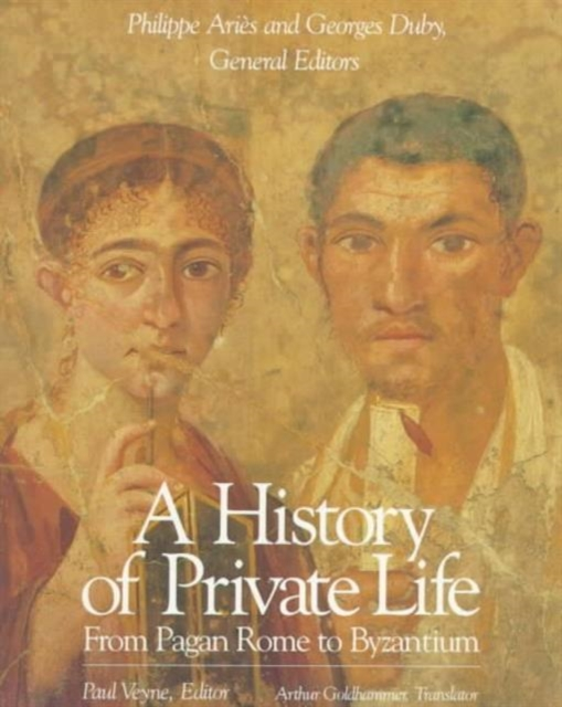 A History of Private Life V 1 – From Pagan Rome to Byzantium (Paper) the history of rome