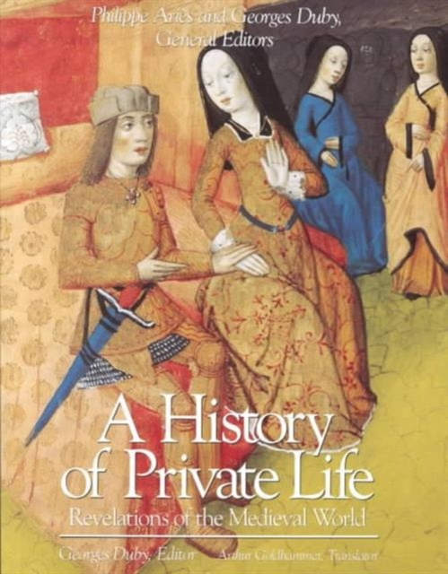 A History of Private Life V 2 – Revelations of The Medieval World (Paper) купить