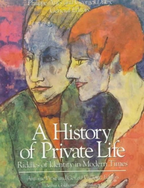 A History of a Private Life V 5 – Riddles of Identity in Modern Times (Paper) a private view