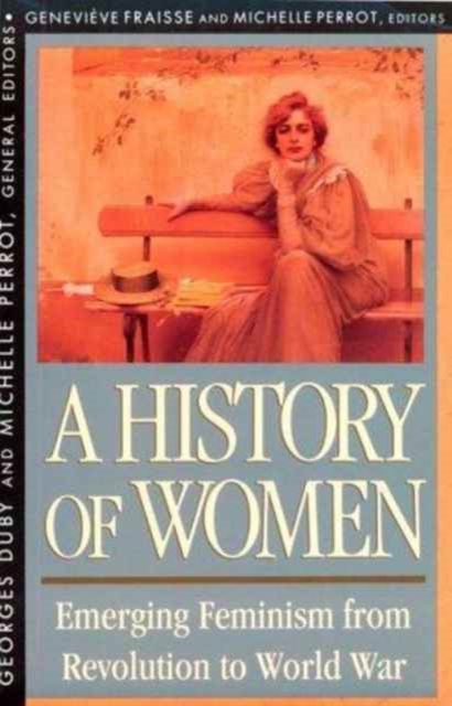 A History of Women in the West V 4 – Emerging Feminism from Revolution to World War (Paper) купить