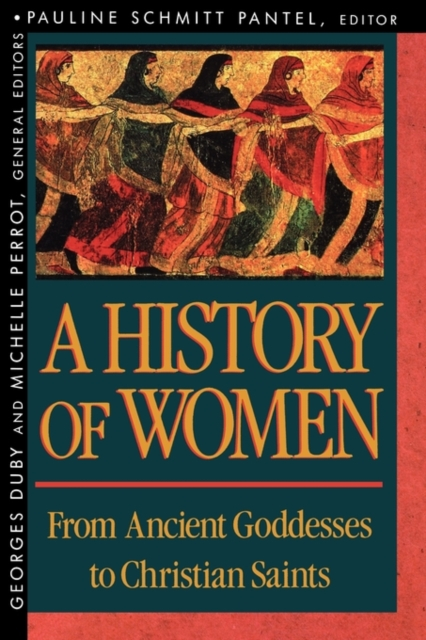 A History of Women in the West – V 1 From Ancient Goddesses to Christian Saints (Paper)