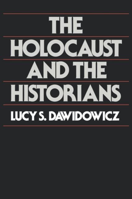 The Holocaust & the Historians (Paper) historians