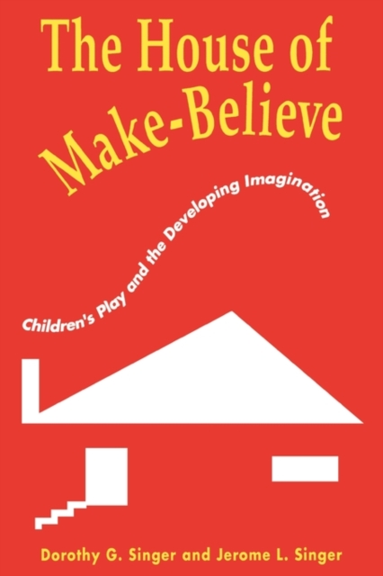 The House of Make–Believe – Children?s Play & the Developing Imagination (Paper) the house of mirth