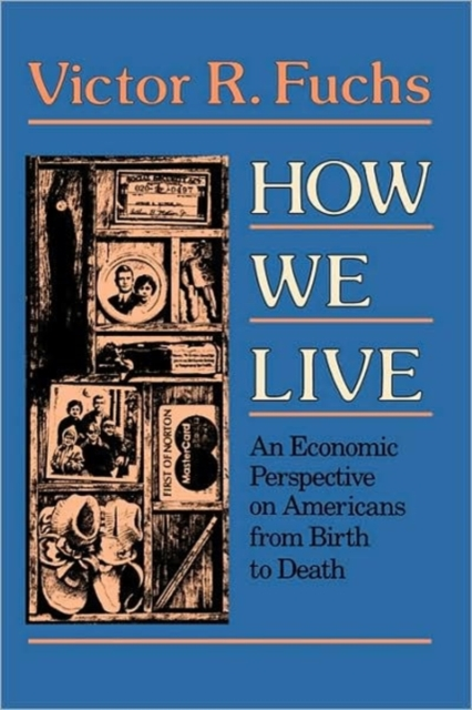 How we Live – An Economic Perspective on Americans form Birth to Death (Paper) шланг садовый economic трехслойный 1 20м