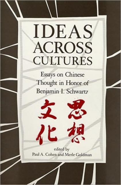 Ideas Across Cultures – Essays on Chinese thought in Honor of Benjamin I Schwartz как еще героя в cultures