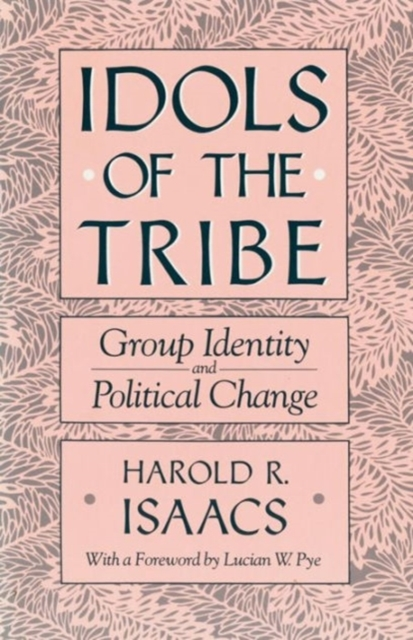 the ideals of nationality in idols of the tribe by harold r isaacs