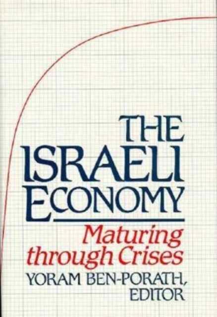 The Israeli Economy – Maturing through Crises