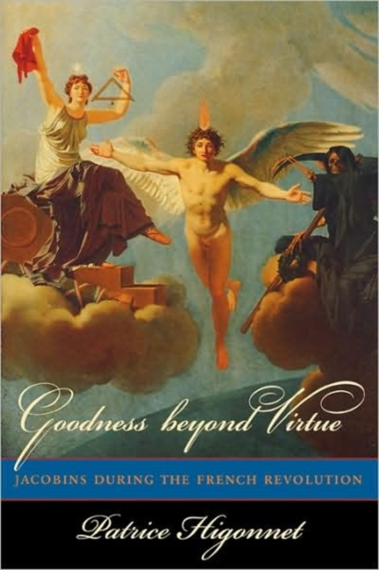 Goodness Beyond Virtue – Jacobins During the French Revolution (Paper) made for goodness