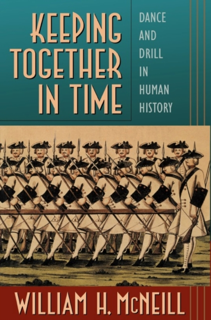 Keeping Together in Time ? Dance & Drill in Human History (Paper)