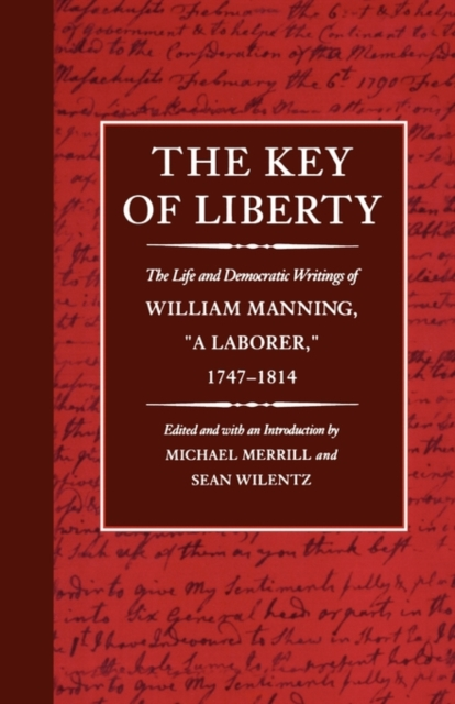 цены The Key of Liberty – The Life & Democratic Writings of William Manning