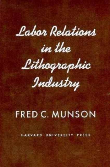Labor Relations in the Lithographic Industry