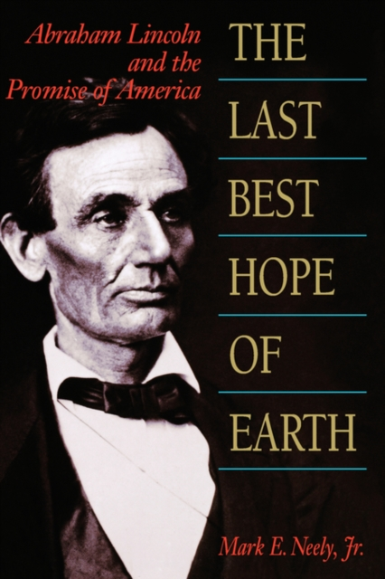 The Last Best Hope of Earth – Abraham Lincoln & the Promise of America (Paper) the promise
