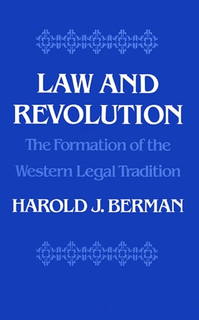 Law & Revolution – The Formation of the Western Legal Tradition david jackman the compliance revolution