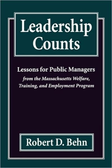 Leadership Counts – Lessons for Public Managers from the Massachusetts Welfare, Training & Employment Program (Paper) scott kays five key lessons from top money managers