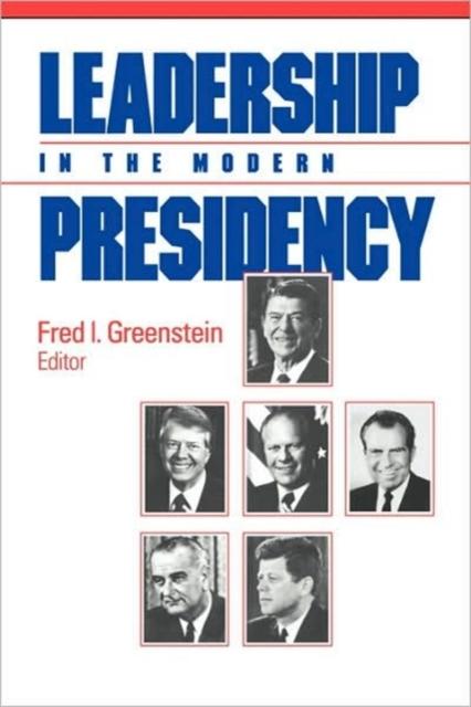 Leadership in the Modern Presidency (Paper) leadership