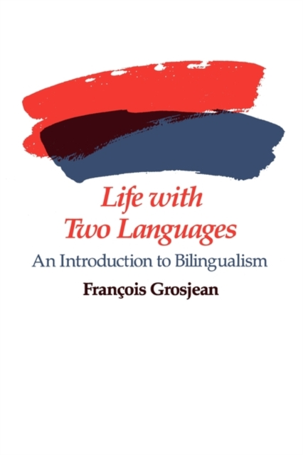 Life with Two Languages – An Introduction to Bilingualism