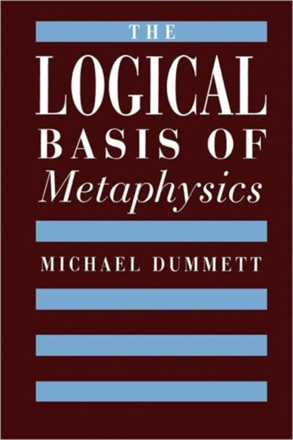 The Logical Basis of Metaphysics the metaphysics of logic