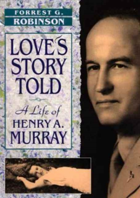 Love?s Story Told – A Life of Henry A Murray love story
