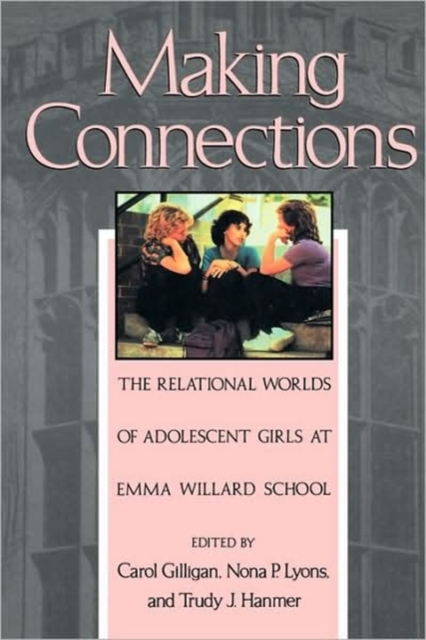 Making Connections – The Relational Worlds Adolescent Girls E Willard Sch (Paper) adolescent
