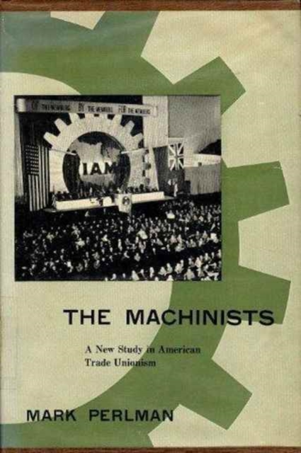 A Machinists  New Study in American Trade Unionism a study in scarlet