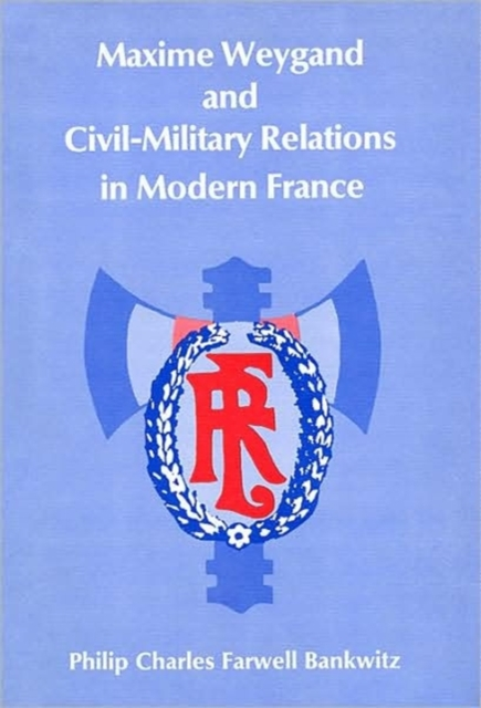 Maxime Weygand & Civil Military Relations in Modern France voluntary associations in tsarist russia – science patriotism and civil society