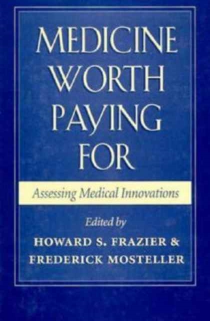 Medicine Worth Paying for – Assessing Medical Innovations medicine me024ewpys41 medicine