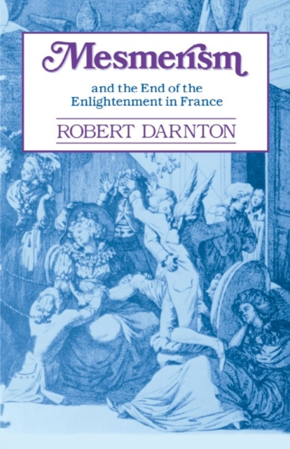 Mesmerism & The End of the Enlightenment in France (Paper) the end of the affair