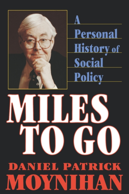 Miles to go – A Personal History of Social Policy (Paper) женские часы go girl only go 694925